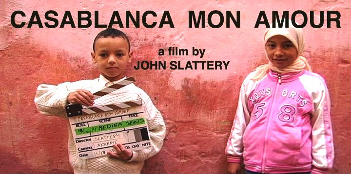 """Casablanca Mon Amour"" is director John Slattery's charming paean to a country, Morocco, he clearly loves, and offers a thoughtful rejoinder to US popular culture."