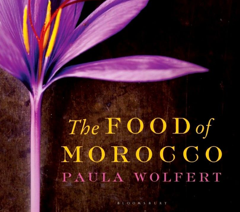"""The Food of Morocco"" by Paula Wolfert offers readers an ""expert excursion"" into cooking as varied as Morocco's landscape, towns, villages, souks and medinas - Food Epedia"